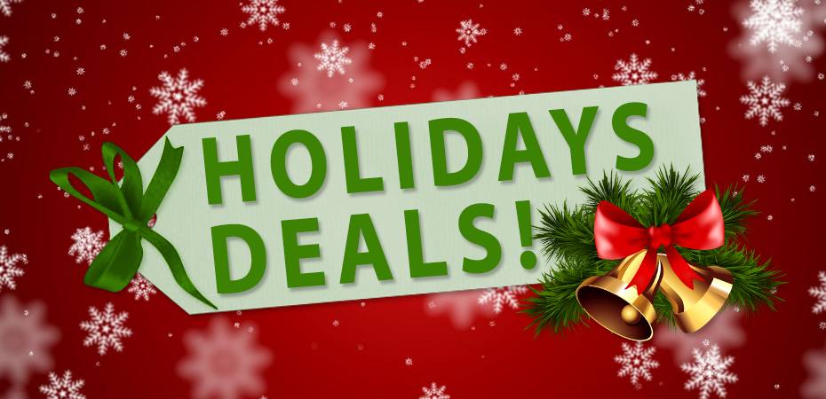 CHECK OUR HOLIDAY DEALS!